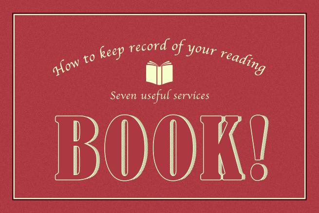 読書家におすすめ!読んだ本の記録・ログ・管理ができるサービス7選(おまけ付き)
